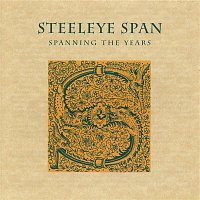Steeleye Span – Spanning The Years