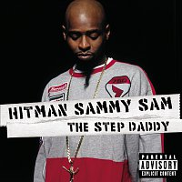 Hitman Sammy Sam – The Step Daddy (Explicit)