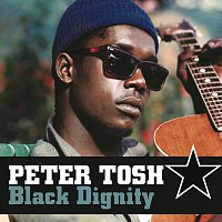 Peter Tosh – Black Dignity
