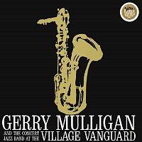 Gerry Mulligan – Concert Jazz Band Live At The Village Vanguard