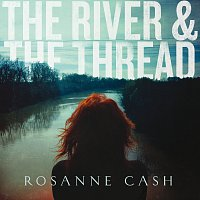 Rosanne Cash – The River & The Thread [Deluxe]