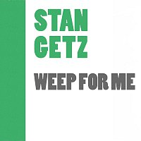 Stan Getz – Weep For Me