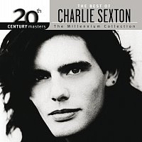 Charlie Sexton – The Best Of Charlie Sexton The Millennium Collection