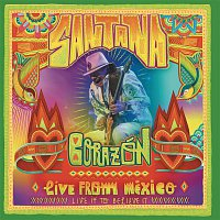 Santana – Corazón - Live From Mexico: Live It To Believe It