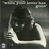 """Claire Austin Sings """"When Your Lover Has Gone"""""""