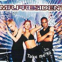 Mr. President – Take Me to the Limit
