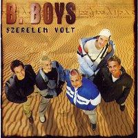 B-Boys – Szerelem volt