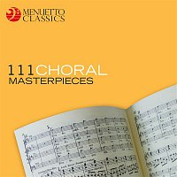 Various Artists.. – 111 Choral Masterpieces