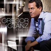Gregor Glanz – 5 nach 8