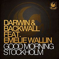 Darwin & Backwall – Good Morning Stockholm (feat. Emelie Wallin)