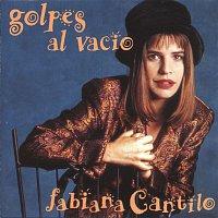Fabiana Cantilo – Golpes al Vacío