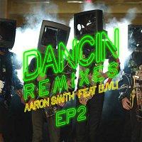 Aaron Smith, Luvli – Dancin (Remixes) - EP2