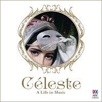 Různí interpreti – Céleste: A Life In Music