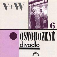 V+W – Osvobozené divadlo VI.