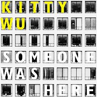 Kitty Wu – Someone Was Here