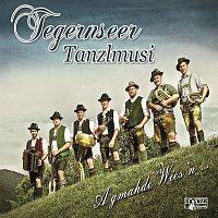 Tegernseer Tanzlmusi – A gmahde Wies'n