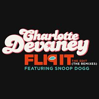 Charlotte Devaney, Snoop Dogg – Flip It (The Edit) [The Remixes]