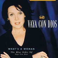 Vaya Con Dios – What's A Woman - The Blue Sides Of Vaya Con Dios