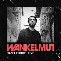 Wankelmut – Can't Force Love