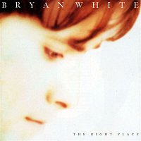 Bryan White – The Right Place