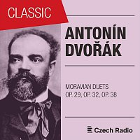 Magdaléna Hajóssyová, Marta Beňačková, Marián Lapšanský – Antonín Dvořák: Moravian Duets Op. 29, Op. 32, Op. 38 (Series II, III, IV)