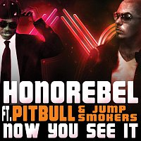 Honorebel, Jump Smokers, Pitbull – Now You See It