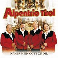 Alpentrio Tirol – Naher Mein Gott Zu Dir