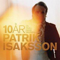 Patrik Isaksson – 10 ar - en snall mans bekannelser