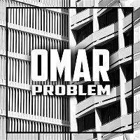 Omar – Problem