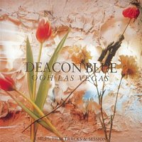Deacon Blue – Ooh Las Vegas: B-sides, Film Tracks & Sessions