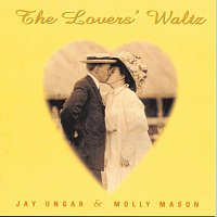 Jay Ungar, Molly Mason – The Lovers' Waltz