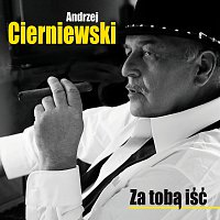 Andrzej Cierniewski – Za Toba Isc