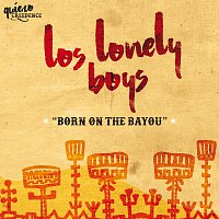 Los Lonely Boys – Born On The Bayou