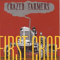 Crazed farmers – First crop