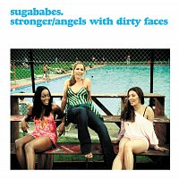 Sugababes – Stronger/Angels With Dirty Faces [International 2 track]