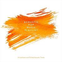 Různí interpreti – Acoustic Pop Music Playlist: 14 Laid Back and Chilled Acoustic Tracks