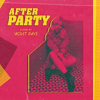 Violet Days – Afterparty