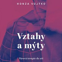 Přední strana obalu CD Vojtko: Vztahy a mýty. Párová terapie do uší