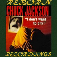 Chuck Jackson – I Don't Want to Cry (HD Remastered)