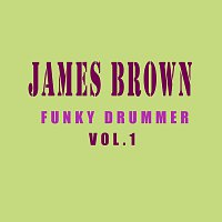 James Brown – Funky Drummer Vol.  1