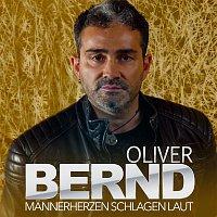 Oliver Bernd – Mannerherzen schlagen laut