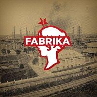Fabrika – Fabrika