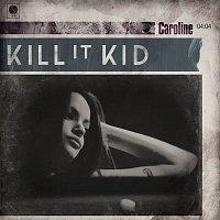 Kill It Kid – Caroline