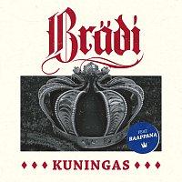 Bradi, Raappana – Kuningas