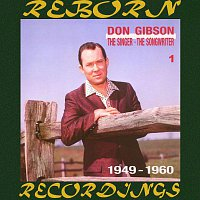 Don Gibson – The Singer -- The Songwriter 1949-1960, Vol.1 (HD Remastered)