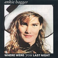 Ankie Bagger – Where Were You Last Night