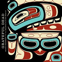 Grateful Dead – Pacific Northwest '73-'74: Believe it If You Need It (Live)
