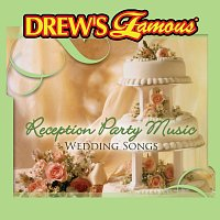 The Hit Crew – Drew's Famous Wedding Songs: Reception Party Music