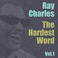 Ray Charles – The Hardest Word Vol. 1