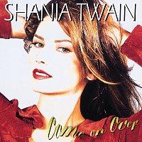 Shania Twain – Come On Over